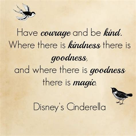 have courage and be kind and all will be well disney s