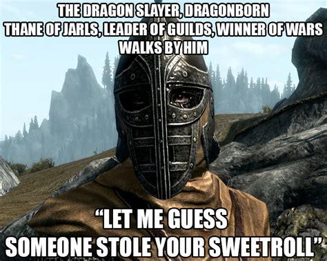 Skyrim Memes And Jokes - more skyrim logic i think if anyone stole my sweet rolls