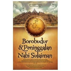 Jelajah Indonesia Negeri Saba By Kh Fahmi Basya buku borobudur peninggalan nabi sulaiman karya kh fahmi