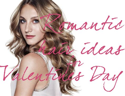 valentines day hairstyles hairstyles for s day