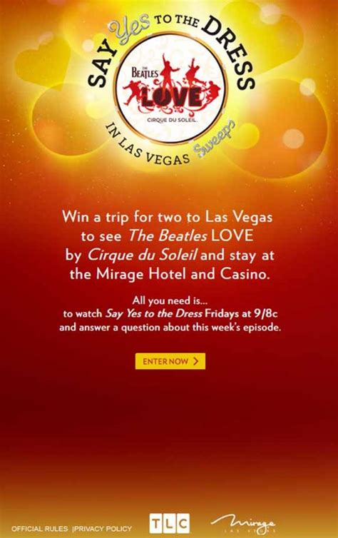 Say Yes To The Dress Sweepstakes - tlc say yes to the dress in las vegas beatles love cirque du soleil sweepstakes pit