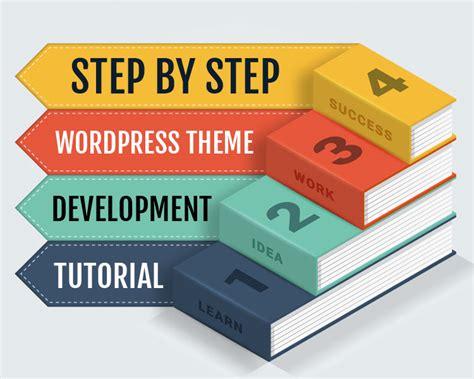 wordpress tutorial step by step a step by step wordpress theme development tutorial for