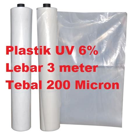 Jual Plastik Uv Eceran jual plastik uv 6 lebar 3 meter tebal 200 micron lokal