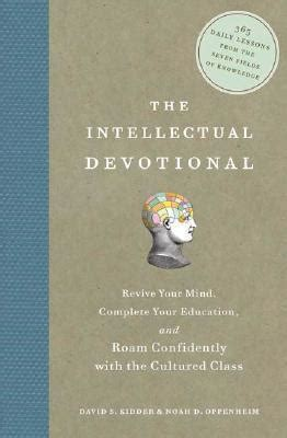 the intellectual books the intellectual devotional david kidder 9781594865138