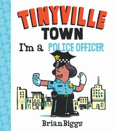 cuffing a small town cop books i m a officer a tinyville town book board book