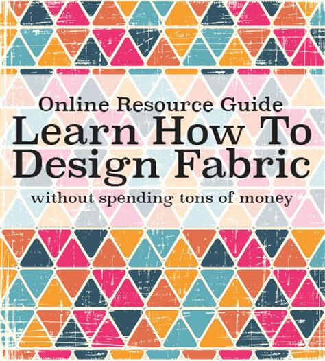 anyone can learn to design your own fabric learn how for free and where to print