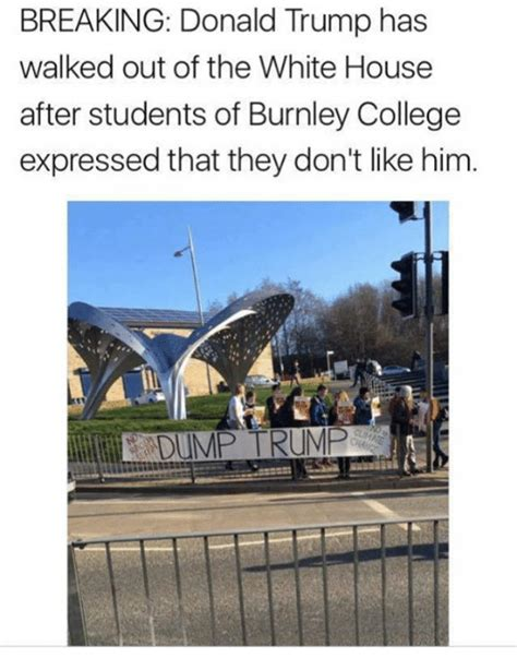 Walks Out Dumps The by Burnley Memes Of 2017 On Sizzle White Houses