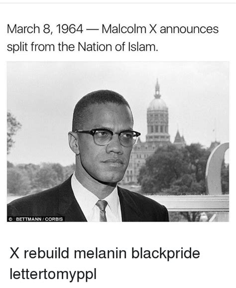 Malcolm X Memes - march 8 1964 malcolm x announces split from the nation of