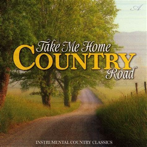 take me home country road various artists songs