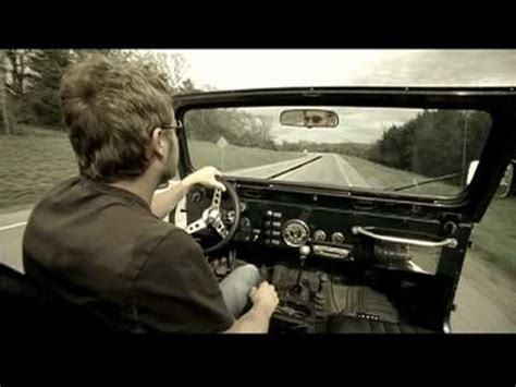 dierks bentley jeep dierks bentley free and easy down the road i go youtube