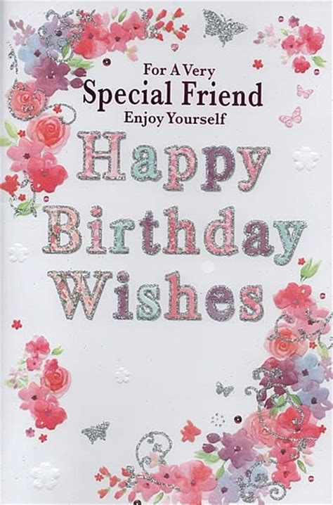 for a very special friend greeting card everyday friend open birthday cards for a very special friend enjoy
