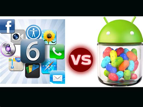 why is android better than apple android jellybean vs ios 6 business insider