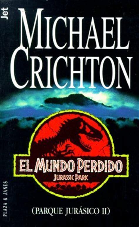 libro jurassic park a novel rese 241 a el mundo perdido michael crichton jurassic park 2 mi biblioteca