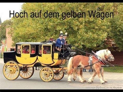 hoch auf dem gelben wagen hoch auf dem gelben wagen high on the yellow coach