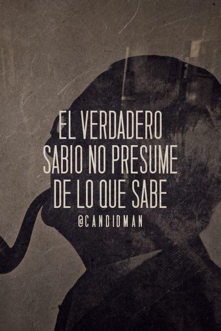 Presume In A Sentence by Quot El Verdadero Sabio No Presume De Lo Que Sabe Quot Citas