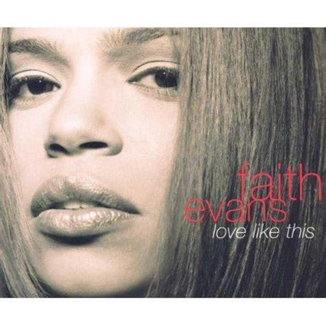 faith evans good life remix mp3 download love like this single faith evans mp3 buy full tracklist