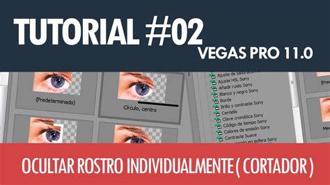 tutorial de vegas pro 11 0 tutorial vegas pro 11 0 ocultar rostro individualmente
