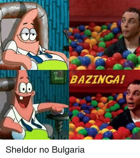 bazinga meme bazinga sheldor no bulgaria dank meme on sizzle