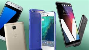 best android phones best android phone 2017 which should you buy techradar