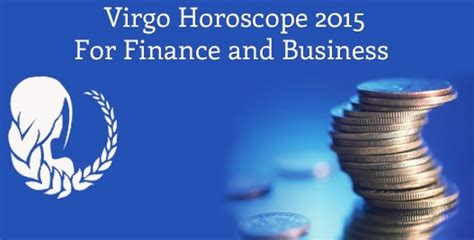 virgo horoscope 2015 for finance business horoscope