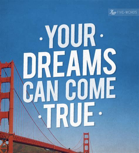Dreams Come True dreams come true quotes quotesgram