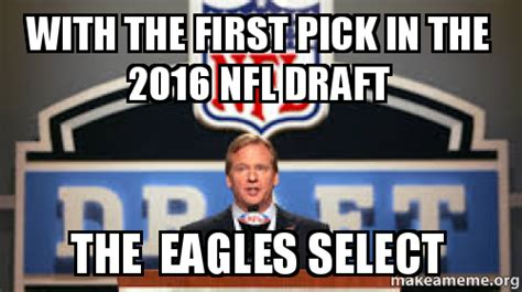 Nfl Draft Memes - with the first pick in the 2016 nfl draft the eagles