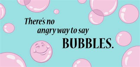 Bubbles All The Way by Sayings About For And Pictures