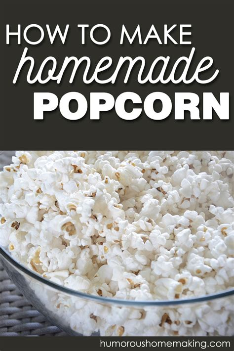 homemade popcorn  perfect fast easy
