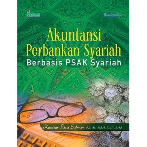 Akuntansi Syariah Di Indonesia Buku Oriasli akuntansi perbankan syariah berbasis psak syariah