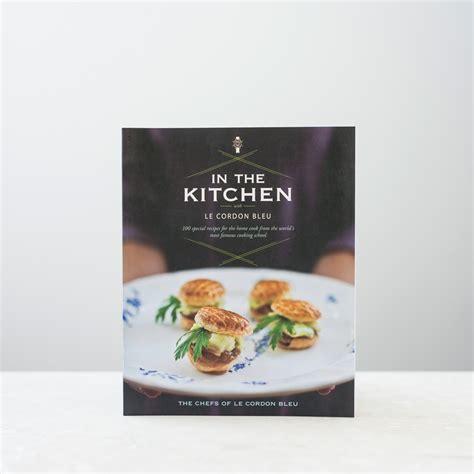 Kitchen On Book In The Kitchen With Le Cordon Bleu Le Cordon Bleu Shople