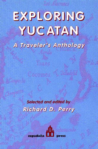 Traveller Anthology exploring yucatan a traveler s anthology