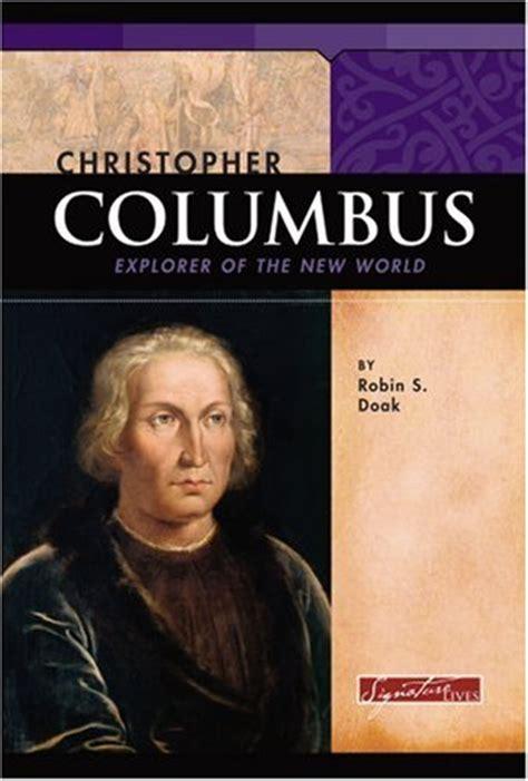 christopher columbus biography short summary christopher columbus explorer of the new world lexile