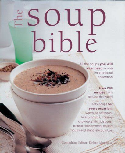the soup bible all the soups you will need in one