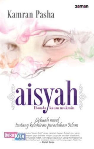Aisyah Kamran Pasha By Buku Gaul bukukita aisyah ibunda kaum mukmin toko buku