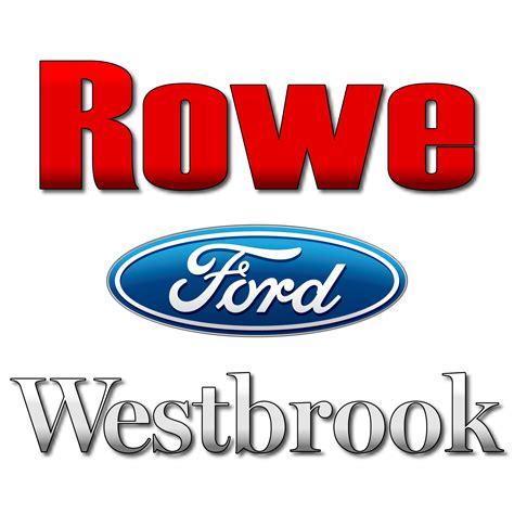 Rowe Ford Westbrook by Rowe Ford Westbrook New Ford Dealership In Westbrook Me