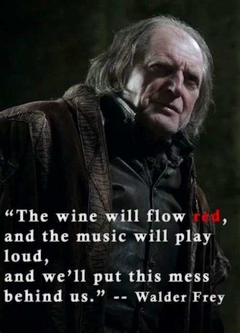 Wedding Quotes Of Thrones by Walder Frey Quote Wedding Of Thrones S3e9 So