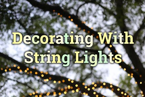 decorate with string lights 11 ways to decorate with string lights trulia s