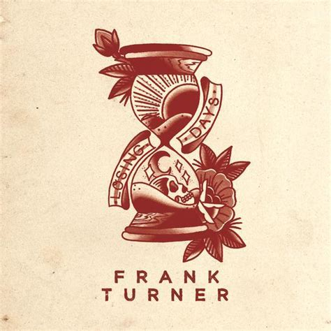 frank turner losing days lyrics genius lyrics