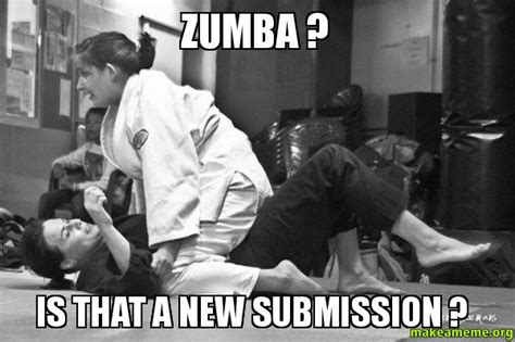 Submit A Meme - zumba is that a new submission make a meme