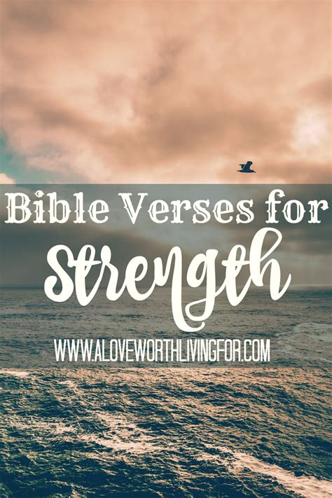 bible verses for comfort and strength bible verses for strength a love worth living for