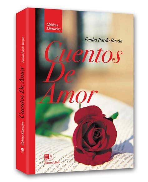 libro cuentos de amor de cuentos de amor 8 00 editorial aldevara libros cl 225 sicos libros y cuentos biling 252 es