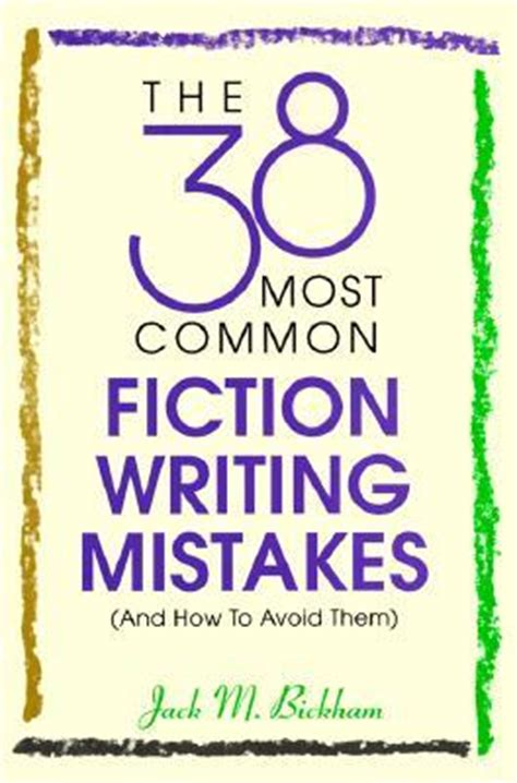 other takes mistakes books the 38 most common fiction writing mistakes by m