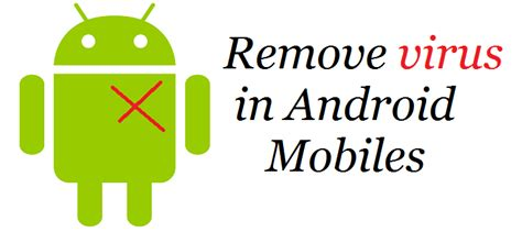 remove malware from android how to remove virus from android mobiles or tablets waftr