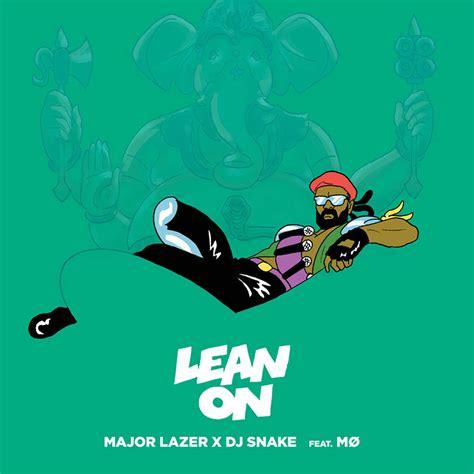major lazer dj snake ft m 216 lean on elcorillord 2017