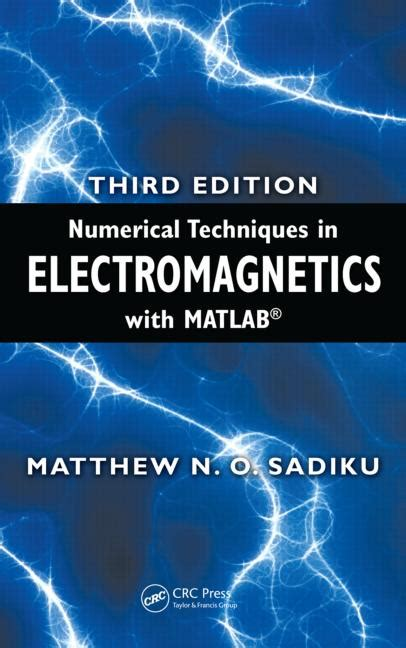 numerical methods in mechanics of materials 3rd ed with applications from nano to macro scales books numerical techniques in electromagnetics with matlab