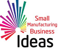 Small Home Manufacturing Business 20 Small Manufacturing Business Ideas With Low Cost