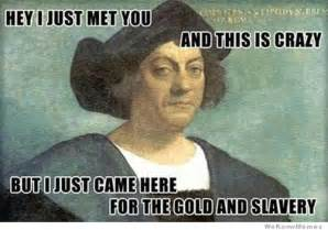Christopher Columbus Memes - 22 people not celebrating columbus day the urban daily