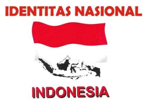 Mba Indonesia Meaning by Identitas Nasional Alfian Muhammad