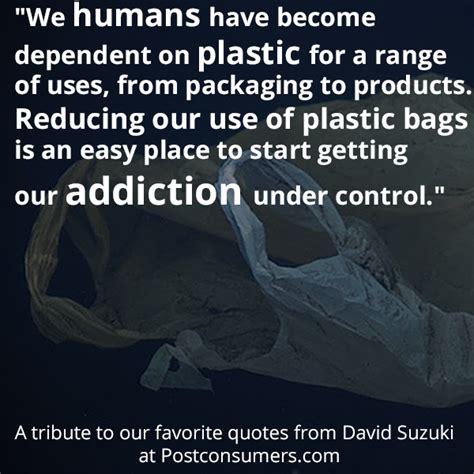 David Suzuki Quotes by Favorite David Suzuki Quotes Stop Plastic Bag Use