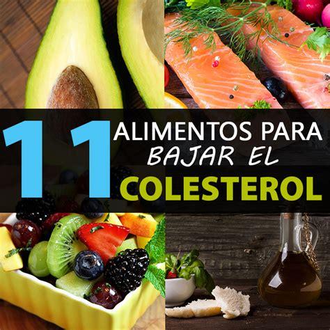 alimentos para el colesterol alto 11 alimentos para bajar el colesterol malo la gu 237 a de